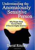 Understanding the Anomalously Sensitive Person