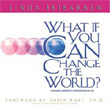 What If You Can Change the World