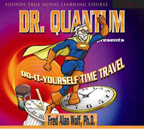 Dr. Quantum Presents Do-It-Yourself Time Travel