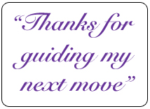 Thanks for guiding my next move