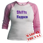 Shifts Happen Raglan Shirt
